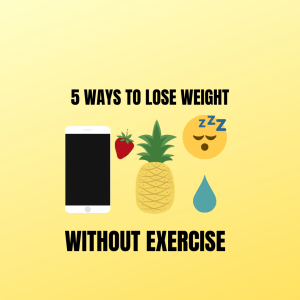 5 WAYS TO LOSE WEIGHT